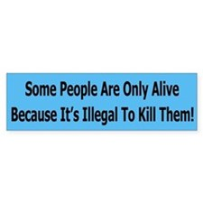 Some People Are Only Alive Bumper Bumper Sticker