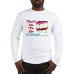Do you Floss? Long Sleeve T-Shirt