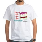 Do you Floss? White T-Shirt