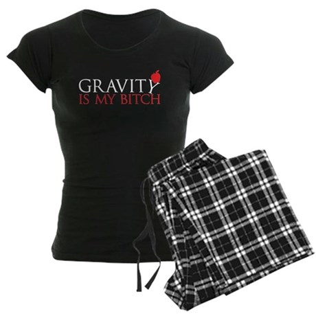 Gravity is my bitch Women's Dark Pajamas