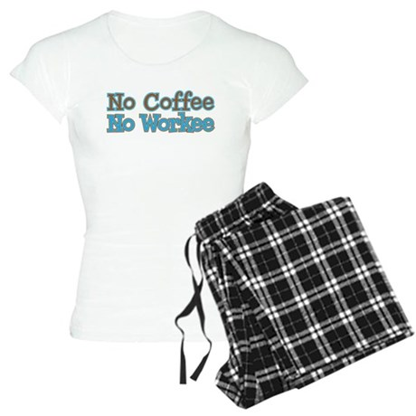 no coffee no workee Women's Light Pajamas