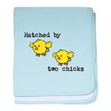 Hatched by two chicks baby blanket