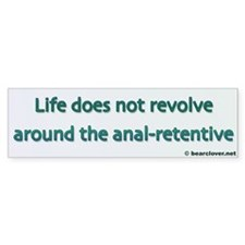 """Anal Retentive"" bumper sticker"
