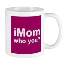 iMom who You? Coffee Mug