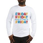 Friday Friday Long Sleeve T-Shirt