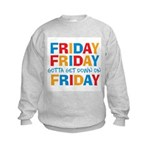 Friday Friday Kids Sweatshirt