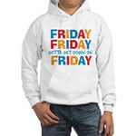 Friday Friday Hooded Sweatshirt