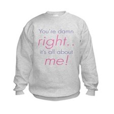 You're Damn Right Its all Abo Sweatshirt