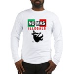 No Mas Illegals Long Sleeve T-Shirt