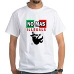 No Mas Illegals White T-Shirt