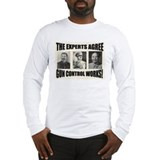 The Experts Agree Gun Control Long Sleeve T-Shirt