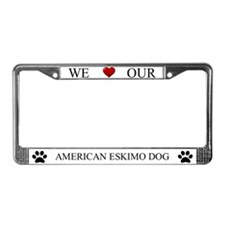 White We Love Our American Eskimo Dog Frame