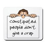Constipated People Mousepad