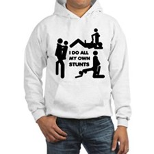 I Do All My Own stunts Hoodie