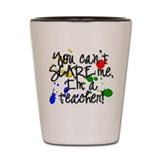 Scare Teacher Shot Glass