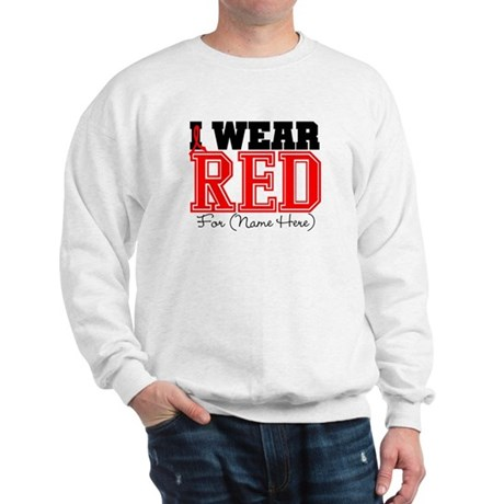 Custom I Wear Red Sweatshirt