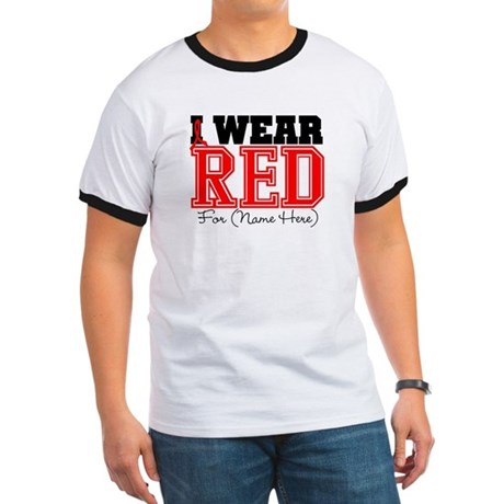 Custom I Wear Red Ringer T