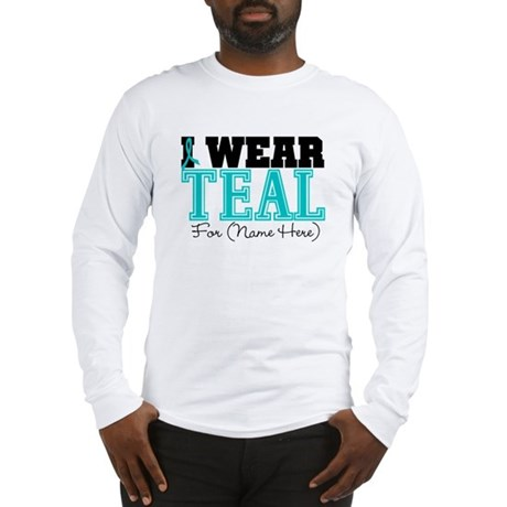 Custom Teal Ovarian Cancer Long Sleeve T-Shirt