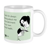Detriment To Your Health Coffee Mug