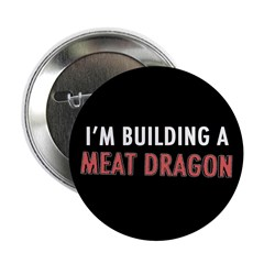 "Meat Dragon 2.25"" Button"
