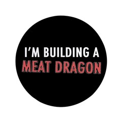 "Meat Dragon 3.5"" Button"