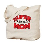 Super Tired Mom Tote Bag