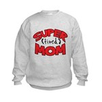 Super Tired Mom Kids Sweatshirt