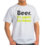 Beer for Dinner T-Shirt
