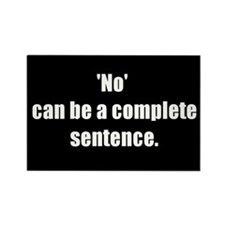 'No' can be a complete sentence (Rectangle Magnet)