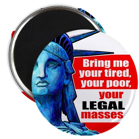 Bring me your Legal Masses 2.25&quot; Magnet (10 pack)