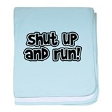 Shut Up and Run baby blanket