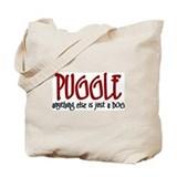 Puggle JUST A DOG Tote Bag