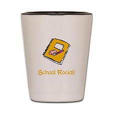 School Rocks Shot Glass