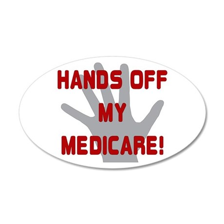 Hands off my Medicare 38.5 x 24.5 Oval Wall Peel
