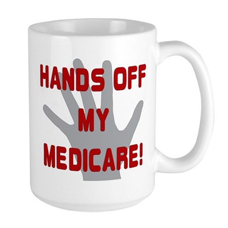 Hands off my Medicare Large Mug