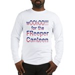 wOOhOO ... FReeper Canteen Long Sleeve T-Shirt