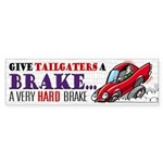 Give Tailgaters a Brake Bumper Sticker