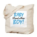 Baby Boy Proud Mom Tote Bag