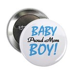 Baby Boy Proud Mom Button