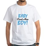 Baby Boy Proud Mom White T-Shirt