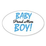 Baby Boy Proud Mom Oval Sticker
