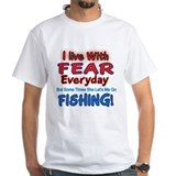 I LIVE WITH FEAR Shirt