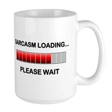 Sarcasm Loading Ceramic Mugs