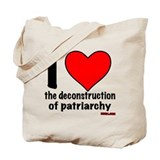 I Heart the Deconstruction of Patriarchy Tote Bag