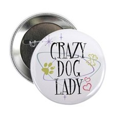"""Crazy Dog Lady 2.25"""" Button (10 pack)"""