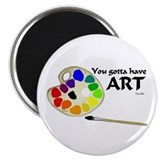 You Gotta Have ART Magnet
