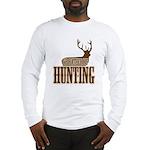Big buck hunter Long Sleeve T-Shirt