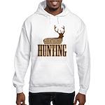 Big buck hunter Hooded Sweatshirt