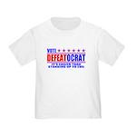 Vote Defeatocrat (Democrat) Toddler T-Shirt