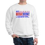 Vote Defeatocrat (Democrat) Sweatshirt
